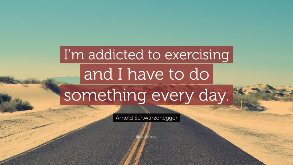 Addicted to Exercise Quote